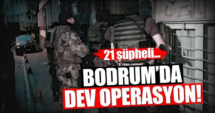 Bodrum'da zehir tacirlerine dev operasyon