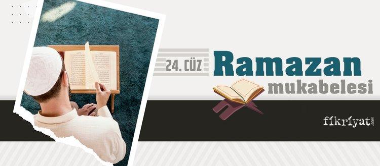 Ramazan mukabelesi Kur'an-ı Kerim hatmi 24. cüz