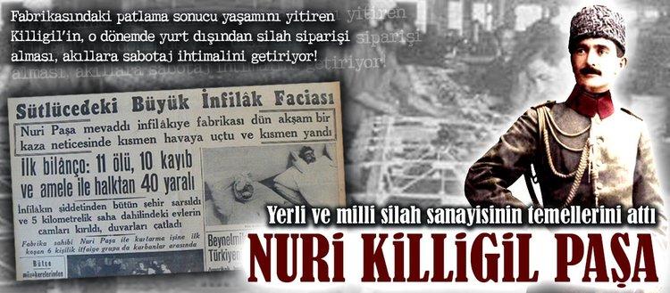 Yerli ve milli silah sanayisinin temellerini attı: Nuri Killigil Paşa