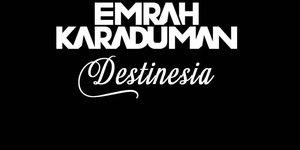 Emrah Karaduman 'Destinesia' Yayında!