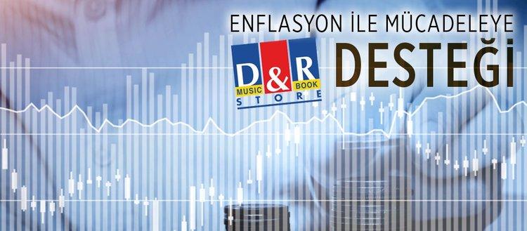 Enflasyon ile mücadeleye D&R desteği
