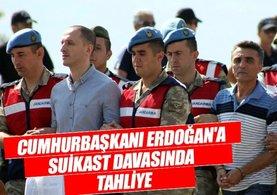Cumhurbaşkanı Erdoğan'a suikast davasında tahliye