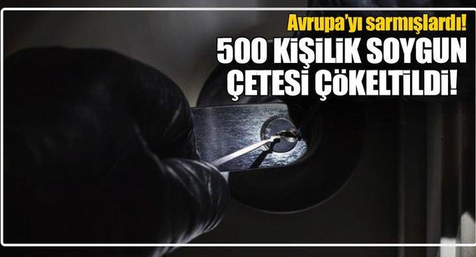 Avrupa çapındaki 500 kişilik soygun çetesi çökertildi