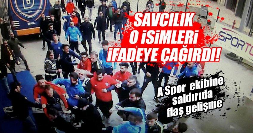 A Spor muhabirlerine saldıran Başakşehirli futbolcular ifadeye çağrıldı!