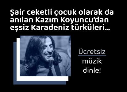 Şair ceketli çocuk olarak da anılan Kazım Koyuncu'dan eşsiz Karadeniz türküleri...