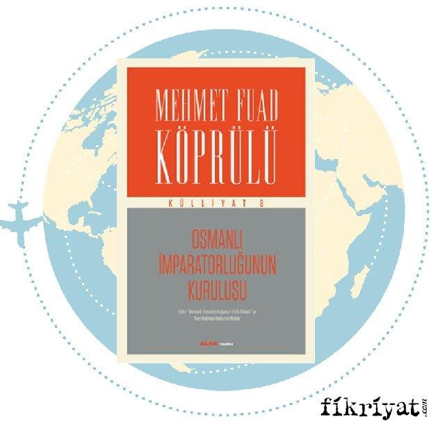 Osmanlı İmparatorluğunun Kuruluşu - Mehmet Fuad Köprülü