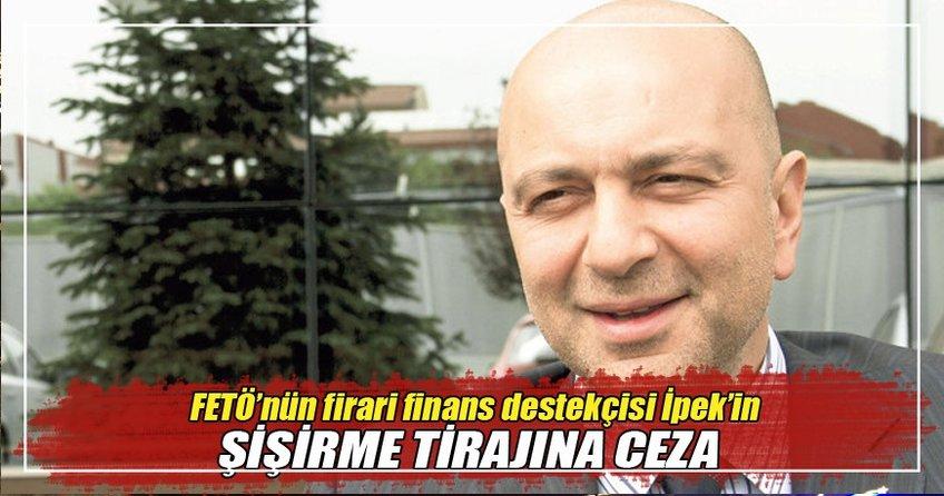 İpek'in şişirme tirajına ceza