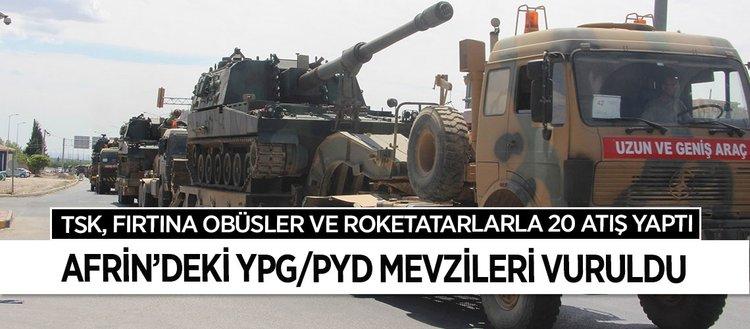 Afrin'deki YPG/PYD mevzileri vuruldu