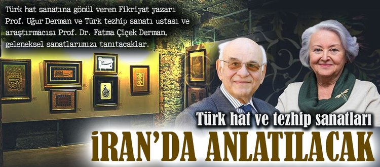 Türk hat ve tezhip sanatları İran'da anlatılacak