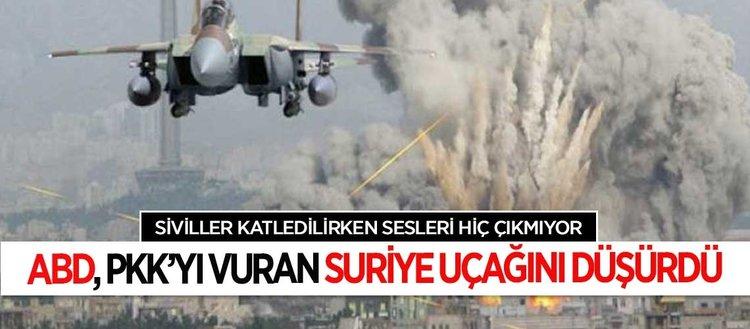 Siviller katledilirken ses çıkarmayan ABD, PKK'yı vuran Suriye uçağını düşürdü