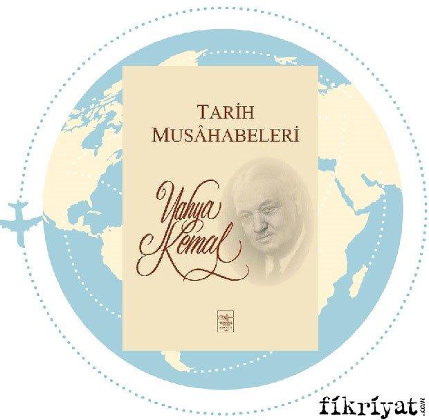 Tarih Musahabeleri - Yahya Kemal Beyatlı