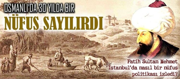 Osmanlı'da 30 yılda bir nüfus sayılırdı