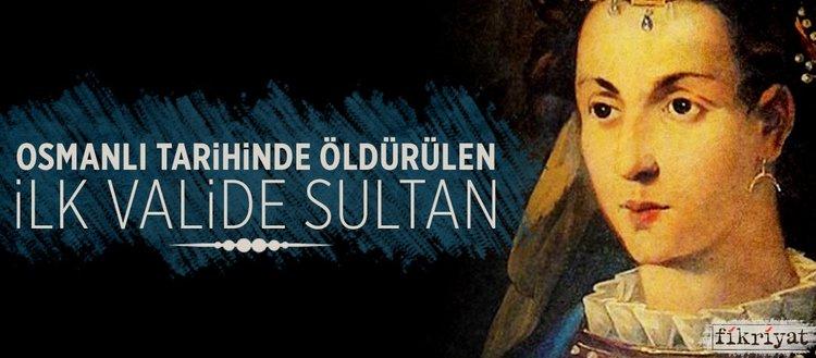 Osmanlı tarihinde öldürülen ilk valide sultan: Kösem