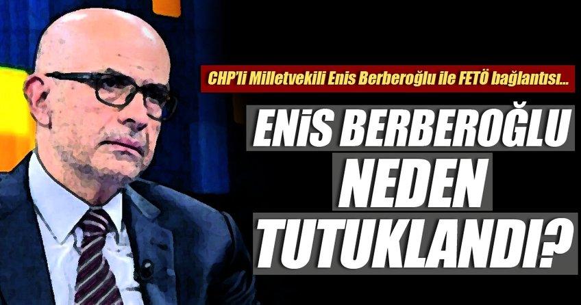 Enis Berberoğlu neden tutuklandı?