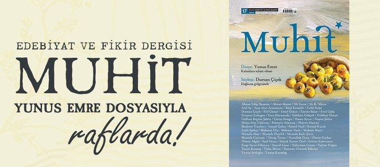Edebiyat ve fikir dergisi Muhit Yunus Emre dosyasıyla raflarda