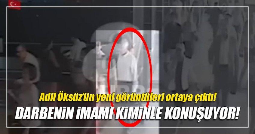 Adil Öksüz'ün yeni görüntüleri ortaya çıktı!