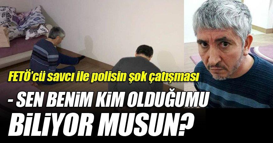 FETÖ'cü Savcı ile polisin şok konuşması
