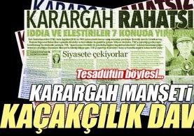 Karargah manşeti ve kaçakçılık davası
