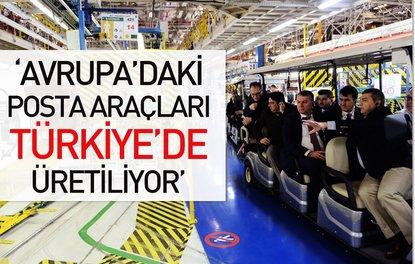 'AVRUPA'DAKİ POSTA ARAÇLARI TÜRKİYE'DE ÜRETİLİYOR'