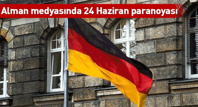 Alman medyasında 24 Haziran paranoyası