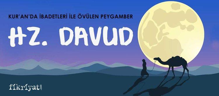 Hz. Davud kimdir? Hz. Davud, Calut'u nasıl öldürdü? Hz. Davud hayatı ve kıssası...