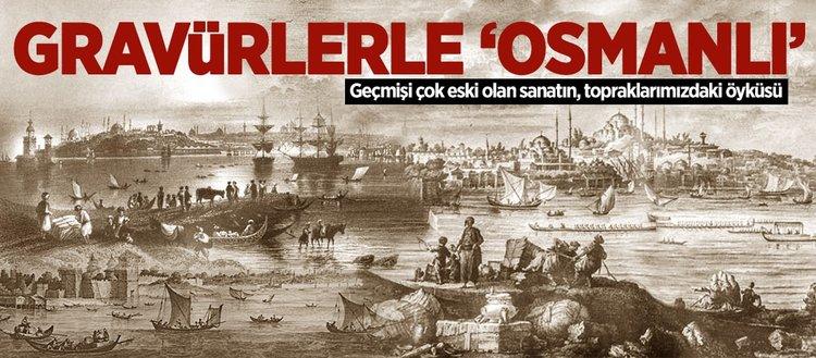 Gravürlerle 'Osmanlı'