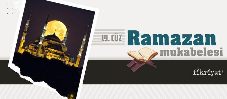 Ramazan mukabelesi Kur'an-ı Kerim hatmi 19. cüz