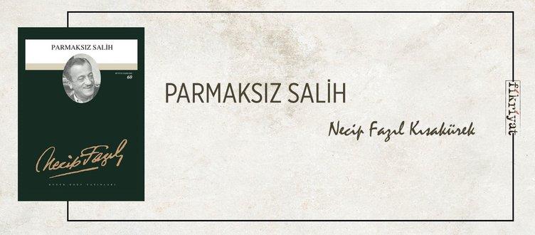 PARMAKSIZ SALİH