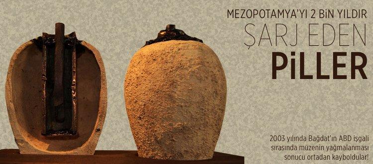Mezopotamya'yı 2 bin yıldır şarj eden piller