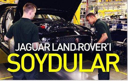 Jaguar Land Rover'ı soydular