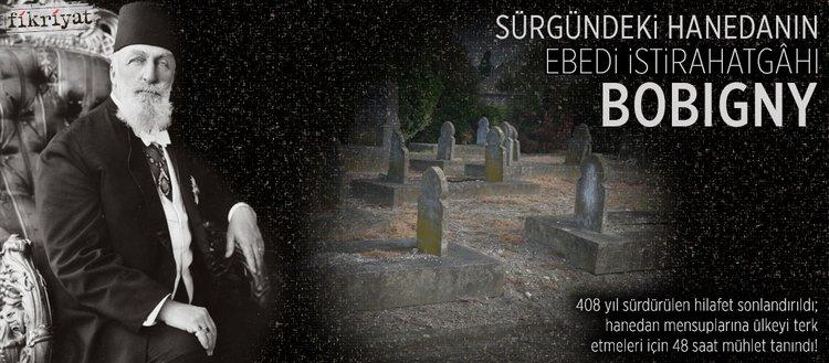 Sürgündeki hanedanın ebedi istirahatgâhı: Bobigny Müslüman mezarlığı
