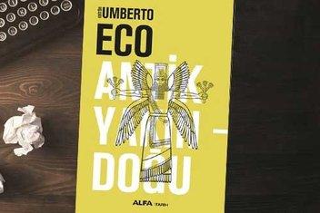 Ayrıntıların yazarı Umberto Eco'dan Yakındoğu seçkisi