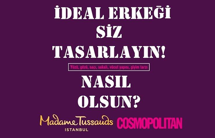 Dünyanın en ünlü balmumu heykel müzesi Madame Tussauds'nun 250 yıllık bilgi birikimi ile yapacağı figür, Aralık ayında görkemli ve sürpriz bir partiyle Madame Tussauds İstanbul'da tanıtılacak. 2018'in ideal erkeği #CosmoMan2018 sizin oylarınızla seçilecek. Oylama 3 Ekim'de başlıyor, 15 Kasım'da bitiyor.