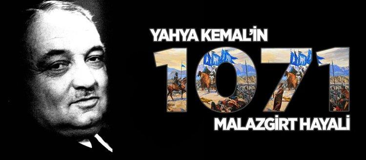 Yahya Kemal'in Malazgirt hayali
