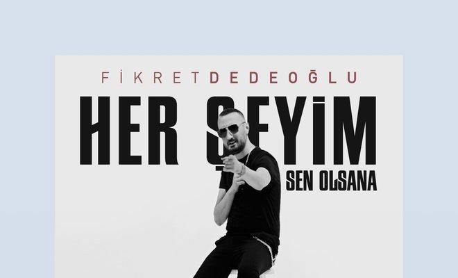 Fikret Dedeoğlu'ndan Sürpriz Single!