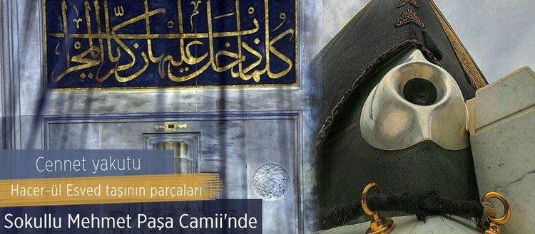 Sokullu Mehmed Paşa Camii'nde cennetten parçalar