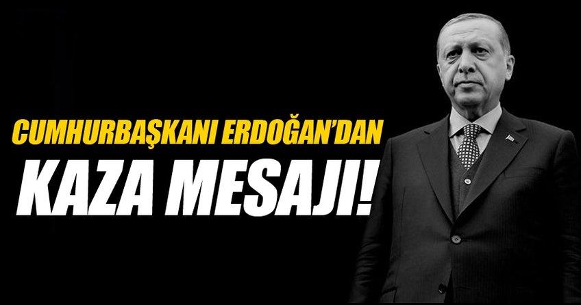 Cumhmurbaşkanı Erdoğan'dan Muğla'daki kaza mesajı!