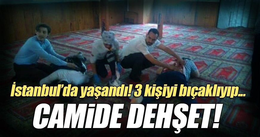İstanbul'da camide dehşet anları!