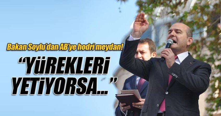 İçişleri Bakanı Soylu AB'ye hodri meydan!