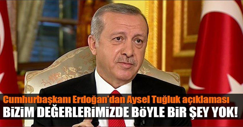 Cumhurbaşkanı Erdoğan'dan Aysel Tuğluk açıklaması