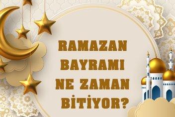 Ramazan Bayramı ne zaman başlıyor ve bitiyor?  Bu yıl bayram tatili kaç gün sürecek? Ramazan Bayramı hangi gün bitiyor?