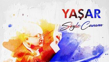"""Yaşar'dan """"Söyle Canım"""""""