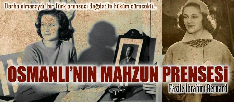 Osmanlının mahzun prensesi: Fazile İbrahim Bernard
