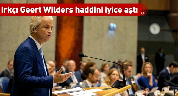 Irkçı Geert Wilders haddini iyice aştı