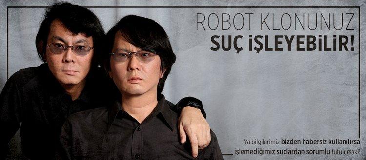 Robot klonunuz suç işleyebilir!