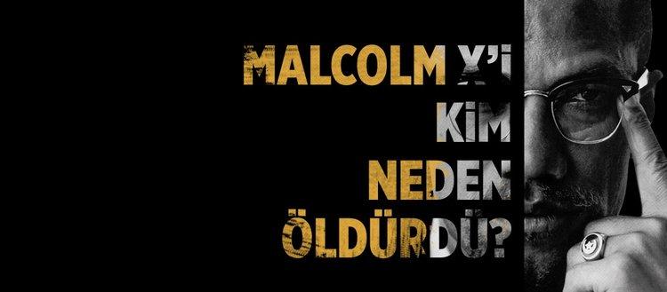 Malcolm X'i kim, neden öldürdü?