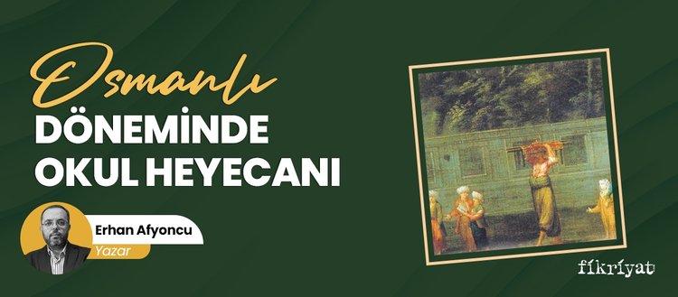 Osmanlı döneminde okul heyecanı