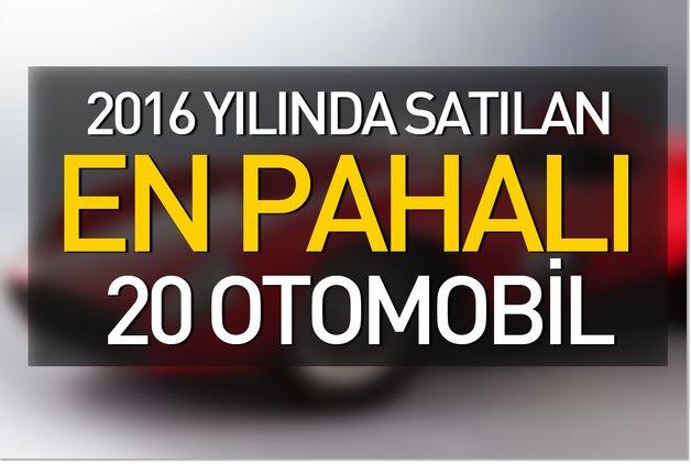 2016 yılında satılan en pahalı 20 otomobil