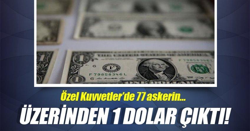 Özel Kuvvetler'deki 77 askerden '1 dolar' çıktı