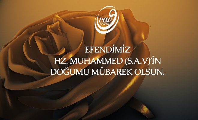 Efendimiz HZ. Muhammed Mustafa'nın Doğumu Mübarek Olsun